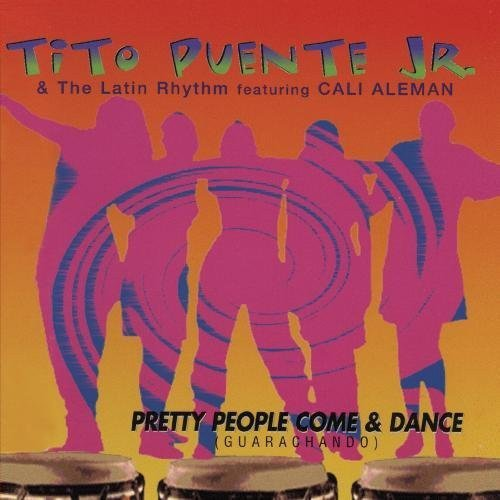 Tito Puente Jr. - Pretty People Come & Dance (Guarachando) [CD]