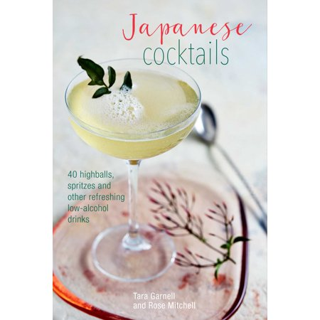 Japanese Cocktails : Over 40 highballs, spritzes and other refreshing low-alcohol