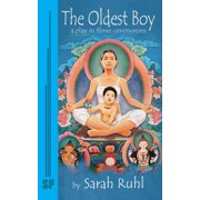 The Oldest Boy : A Play in Three Ceremonies