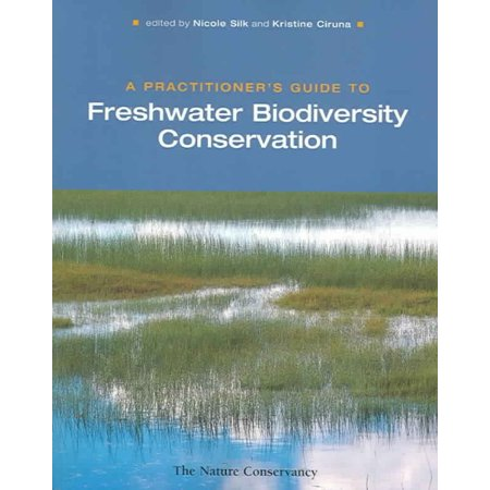 A Practitioners Guide To Freshwater Biodiversity Conservation