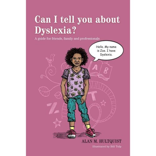 Can I Tell You About Dyslexia?: A Guide for Friends, Family and Professionals