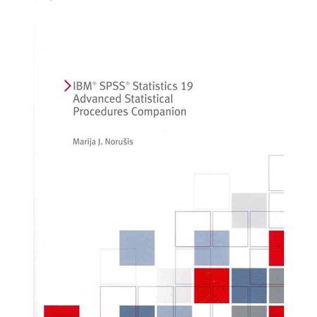 Ibm Spss Statistics 19 Advanced Statistical Procedures Companion