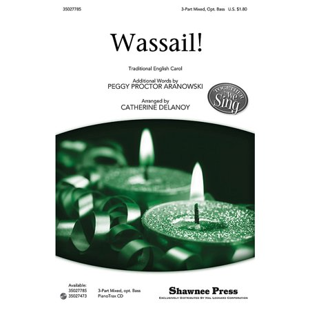 Shawnee Press Wassail! (Together We Sing Series) 3-PART MIXED, OPT BARITONE composed by Peggy Proctor