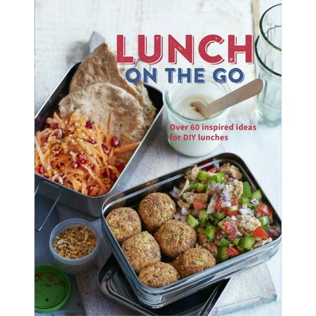 Lunch on the Go : Over 60 inspired ideas for DIY lunches