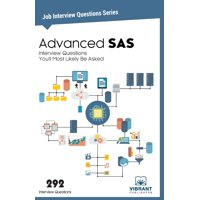 Job Interview Questions: Advanced SAS Interview Questions You'll Most Likely Be Asked (Paperback)