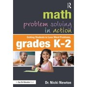 Math Problem Solving in Action: Getting Students to Love Word Problems, Grades K-2 (Paperback)