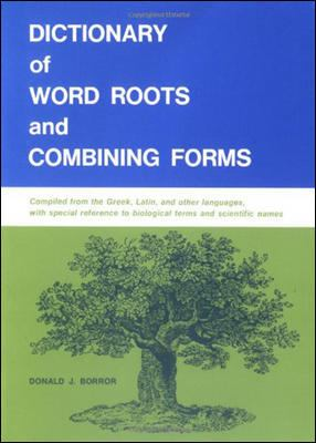 Dictionary of Word Roots and Combining Forms by