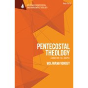 Pentecostal Theology : Living the Full Gospel