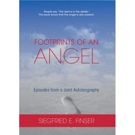Footprints of an Angel: Episodes from a Joint Autobigraphy - eBook