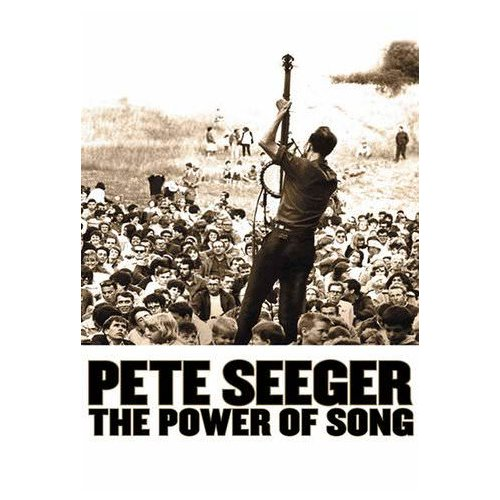 Pete Seeger: The Power of Song (2007)
