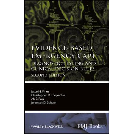 Evidence-Based Emergency Care : Diagnostic Testing and Clinical Decision  Rules