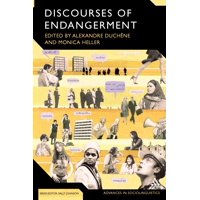 Discourses of Endangerment : Ideology and Interest in the Defence of Languages