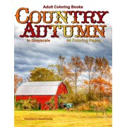 Life Escapes Country Autumn: Adult Coloring Books Country Autumn in Grayscale: 44 coloring pages of Autumn country scenes, rural landscapes and farm, barns, cottages, farm animals, wild animals, tract