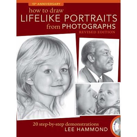 - How to Draw Lifelike Portraits from Photographs - Revised : 20 Step-By-Step Demonstrations with Bonus DVD