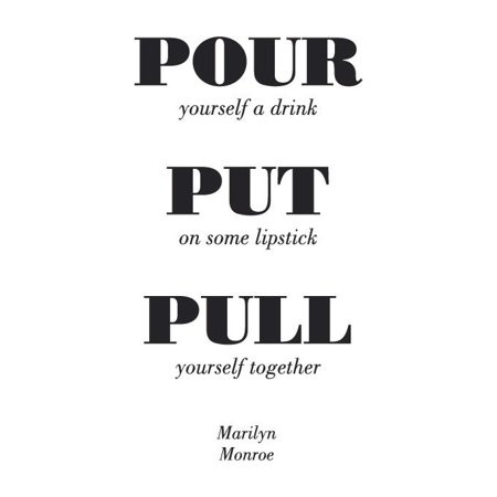 Pour Yourself a Drink, Put on Some Lipstick.. Vinyl Quote - (Pour Yourself A Drink Put On Some Lipstick)