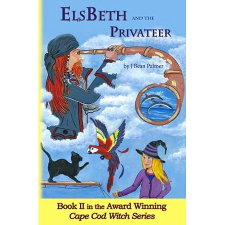 ElsBeth and the Privateer, Book II in the Cape Cod Witch Series - eBook - Witch Cape