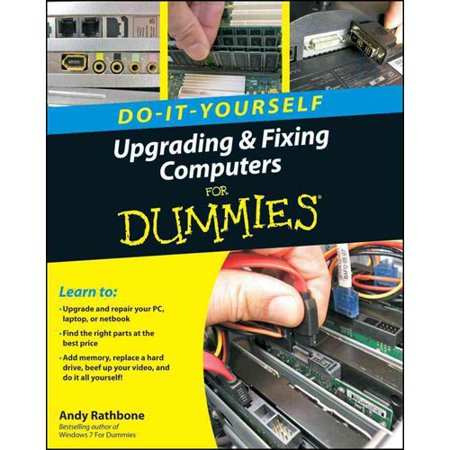 Upgrading & Fixing Computers Do-it-Yourself for Dummies