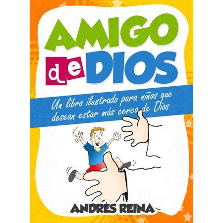 Amigo de Dios: Un libro ilustrado para niños que desean estar más cerca de Dios -