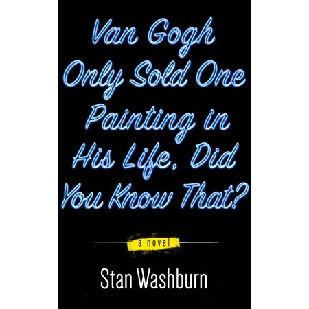 Van Gogh Only Sold One Painting in His Life: Did You Know That? - (Did Darth Vader Know Leia Was His Daughter)