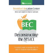 Deconstructing the NYSTCE : A Teacher's Guide to Passing the EAS and the CST Students with Disabilities