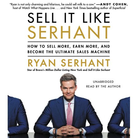 Sell It Like Serhant : How to Sell More, Earn More, and Become the Ultimate Sales Machine (Amazing Selling Machine)