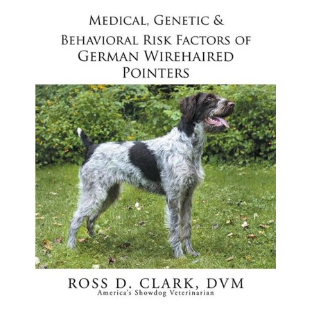 Blue German Wirehaired Pointer (Medical, Genetic & Behavioral Risk Factors of German Wirehaired Pointers - eBook)