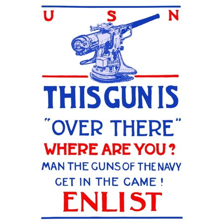 Vintage World War I poster of a large mounted artillery gun It reads USN This gun is over there Where are you Man the guns of the Navy Get in the game Enlist Poster Print