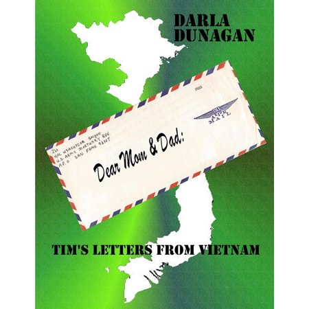 Dear Mom & Dad, Tim's Letters from Vietnam - (Dear America Letters Home From Vietnam Summary)