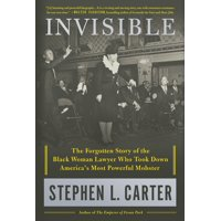 Invisible : The Forgotten Story of the Black Woman Lawyer Who Took Down America's Most Powerful Mobster