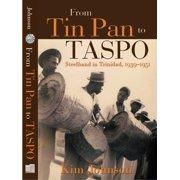 From Tin Pan to TASPO: Steelband in Trinidad, 1939-1951 - eBook