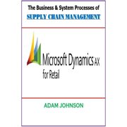 The Business & System Processes of Supply Chain Management for Dynamics AX Retails - eBook