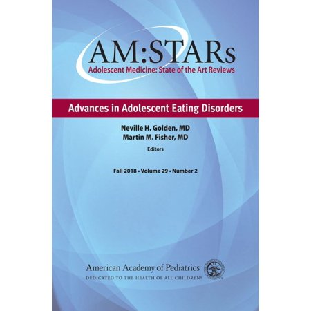 Am: Stars Advances in Adolescent Eating Disorders : Adolescent Medicine: State of the Art Reviews