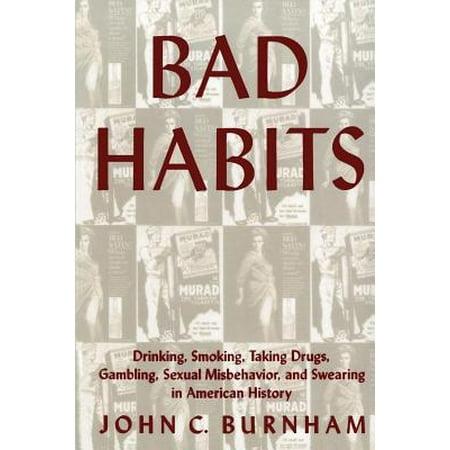 Bad Habits : Drinking, Smoking, Taking Drugs, Gambling, Sexual Misbehavior and Swearing in American