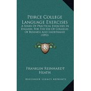Peirce College Language Exercises : A Series of Practical Exercises in English, for the Use of Colleges of Business and Shorthand (1892)