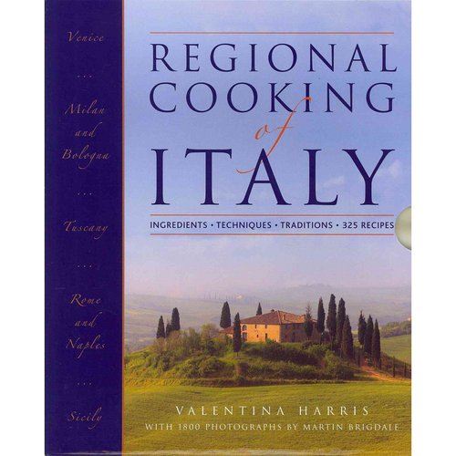 Regional Cooking of Italy: Ingredients, Techniques, Traditions, 325 Recipes