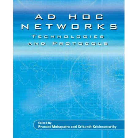 Ad Hoc Networks  Technologies And Protocols