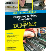 For Dummies: Do-It-Yourself Upgrading & Fixing Computer for Dummies (Paperback)