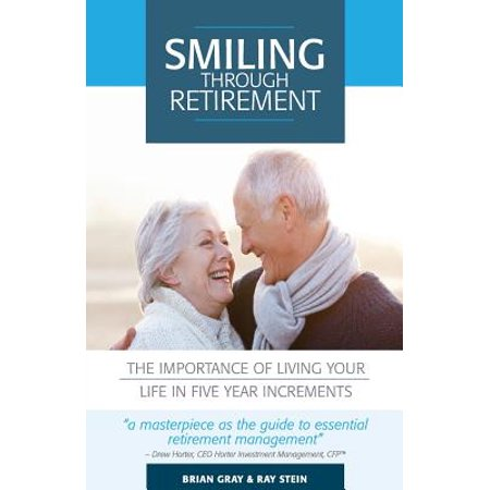 Smiling Through Retirement : The Importance of Living Your Life in Five Year