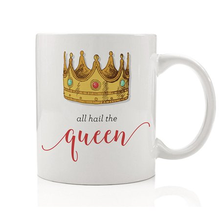 All Hail The Queen Coffee Mug Whimsical Gift Idea for Mommy Mom Woman Wife Female LadyBoss She Rules Her Kingdom from Children Friend Employee Husband, 11oz Funny Ceramic Tea Cup by Digibuddha DM0139 ()