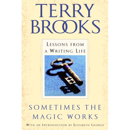 Sometimes the Magic Works : Lessons from a Writing