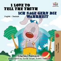 English German Bilingual Collection: I Love to Tell the Truth Ich sage gern die Wahrheit: English German Bilingual Edition (Paperback)