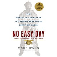 No Easy Day : The Firsthand Account of the Mission that Killed Osama Bin Laden