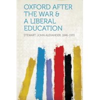 Oxford After the War & a Liberal Education