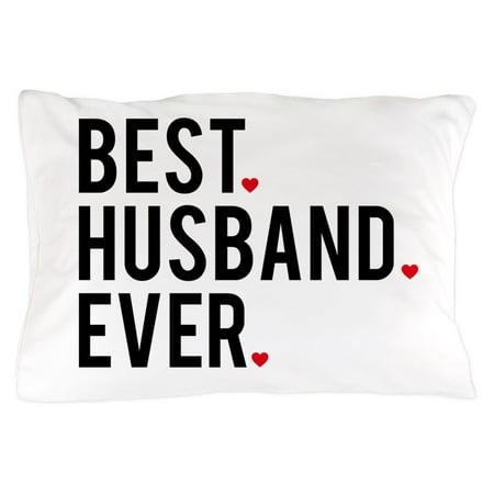 CafePress - Best Husband Ever - Standard Size Pillow Case, 20