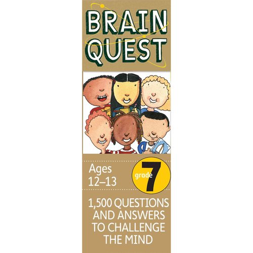 Brain Quest Grade 7: 1,500 Questions and Answers to Challenge the Mind