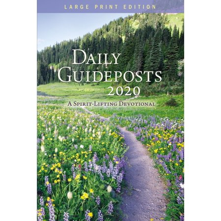 Daily Guideposts 2020 Large Print : A Spirit-Lifting Devotional (The Message Daily Devotional)