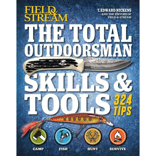 Field & Stream The Total Outdoorsman Skills & Tools Manual: 324 Tips