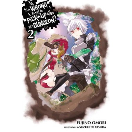 Is It Wrong to Try to Pick Up Girls in a Dungeon?, Vol. 2 (light (The Best Pick Up Lines For Girls)