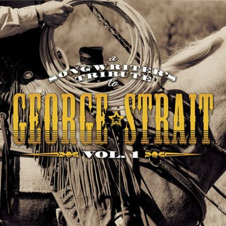 Vol  1 Songwriters Tribute To George Strait