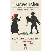 Smoke and Ashes (Tremontaine Season 2 Episode 12) - eBook